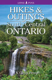Hikes & Outings of South-Central Ontario by Glenn Perrett