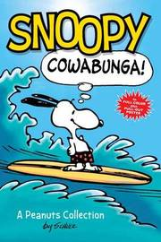 Snoopy: Cowabunga! (PEANUTS AMP! Series Book 1) by Charles M Schulz