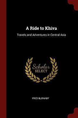 A Ride to Khiva by Fred Burnaby image