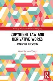 Copyright Law and Derivative Works by Omri Rachum-Twaig