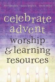 Celebrate Advent by John Hendrix