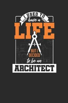 I Used To Have A Life But I Decided To Be An Architect by Architect Publishing image