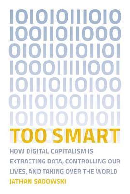 Too Smart by Jathan Sadowski