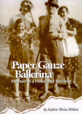 Paper Gauze Ballerina: Memoir of a Holocaust Survivor by Sophie Weisz Miklos image