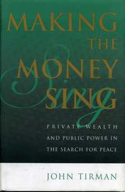 Making the Money Sing by John Tirman image