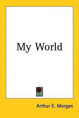 My World by Arthur E. Morgan image
