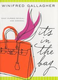 It's In The Bag by Winifred Gallagher image
