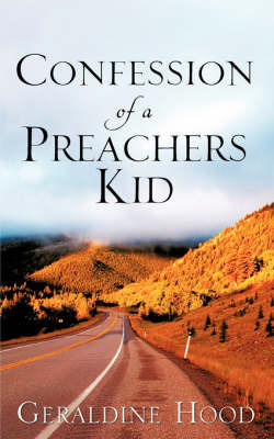 Confession of a Preachers Kid by Geraldine Hood