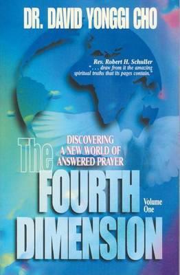 The Fourth Dimension: v. 1 by Paul Yonggi Cho