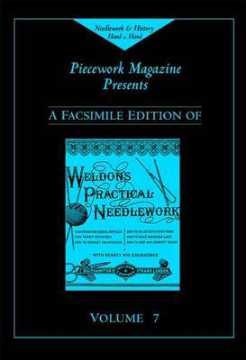 Weldon's Practical Needlework: v. 7 by Piecework Magazine