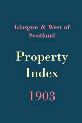 Glasgow and West of Scotland Property Index 1903