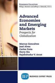 Advanced Economies and Emerging Markets: Prospects for Globalization by Marcus Goncalves