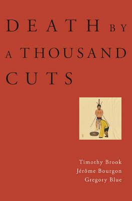 Death by a Thousand Cuts by Timothy Brook