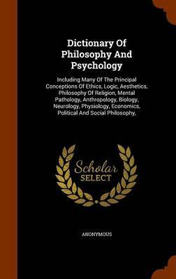 Dictionary of Philosophy and Psychology by * Anonymous