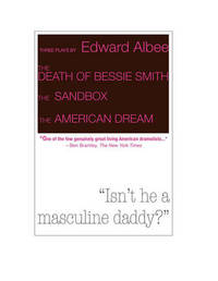 Death of Bessie Smith, the Sandbox, and the American Dream by Edward Albee