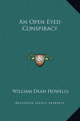 An Open Eyed Conspiracy by William Dean Howells