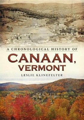 A Chronological History of Canaan, Vermont by Leslie Klinefelter image