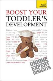 Boost Your Toddler's Development by Caroline Deacon