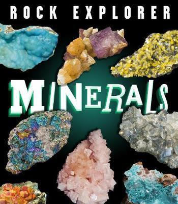 Rock Explorer: Minerals | Claudia Martin Book | In-Stock - Buy Now