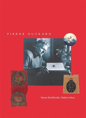 Pierre Ouvrard: Master Bookbinder / Maitre Relieur by Merrill Distad image