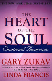 The Heart of the Soul by Gary Zukav