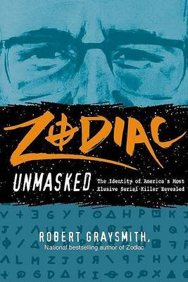 Zodiac Unmasked: The Identity of America's Most Elusive Serial Killer Revealed image