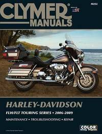 Harley-Davidson Flh/Flt Touring Series 2006-2009 by Ed Scott (University of Hawaii, Manoa)
