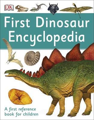 First Dinosaur Encyclopedia by DK image
