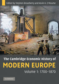 The Cambridge Economic History of Modern Europe: Volume 1 by Stephen Broadberry
