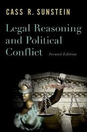 Legal Reasoning and Political Conflict by Cass R Sunstein