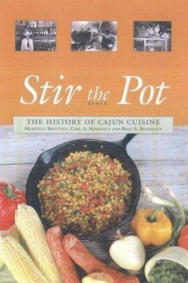 Stir the Pot : A History of Cajun Cuisine by Mercelle Bienvenue image