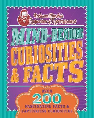 Professor Murphy's Mind-Bending Curiosities & Facts by Parragon Books Ltd