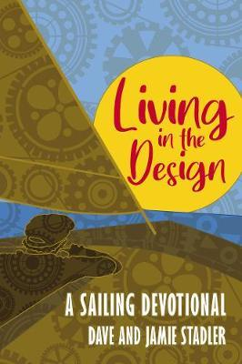 Living in the Design by Dave And Jamie Stadler