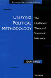 Unifying Political Methodology by Gary King