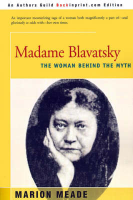 Madame Blavatsky: The Woman Behind the Myth by Marion Meade image