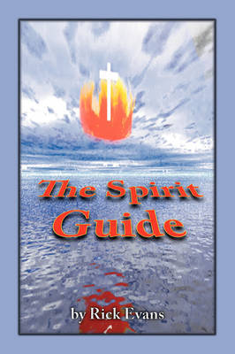 The Spirit Guide by Rick Evans