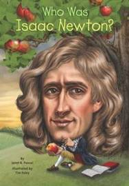 Who Was Isaac Newton? by Janet B Pascal