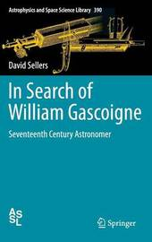 In Search of William Gascoigne by David Sellers