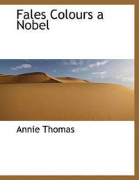 Fales Colours a Nobel by Annie Thomas