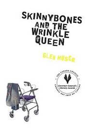 Skinnybones and the Wrinkle Queen by Glen Huser image