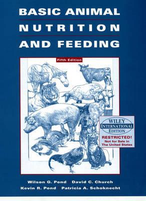 Basic Animal Nutrition and Feeding by Wilson G Pond