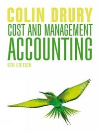 Cost and Management Accounting by Colin Drury