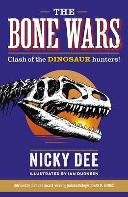 The Bone Wars by Nicky Dee