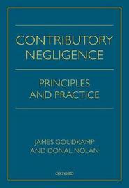 Contributory Negligence by James Goudkamp