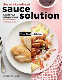 The Make-Ahead Sauce Solution by Elisabeth Bailey image