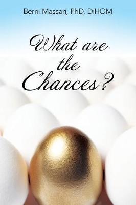 What Are the Chances? by Phd Dihom Massari