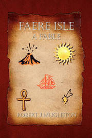 Faere Isle by Robert J. Mugliston