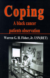 Coping: A Black Cancer Patients Observation by Warren G H Fisher, Jr image