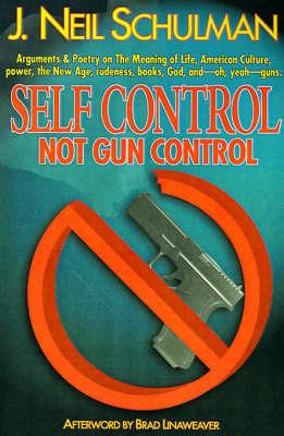 Self Control: Not Gun Control by J.Neil Schulman image