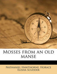 Mosses from an Old Manse Volume 2 by Nathaniel Hawthorne